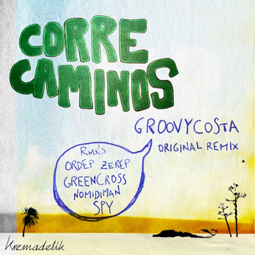 Groovy Costa - Correcaminos EP (Ordep Zerep Remix)