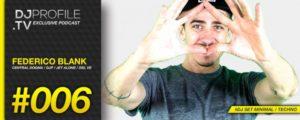 DJPPODCAST #006 - FEDERICO BLANK